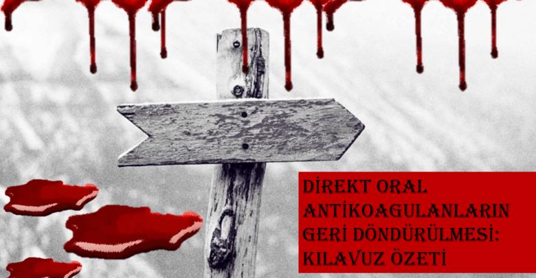 Photo of Direkt Oral Antikoagulanlar (DOAK)'ın Geri Döndürülmesi: Kılavuz Özeti
