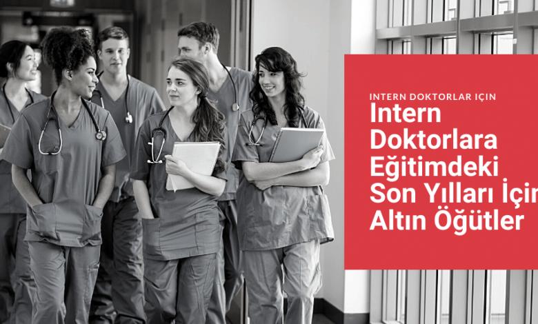 Photo of Intern Doktorlara 12 Altın Öğüt
